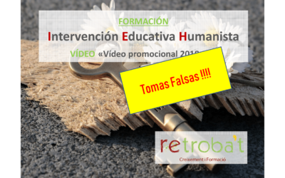 """Vídeo Tomas Falsas """"Formación en Intervención Educativa Humanista"""""""