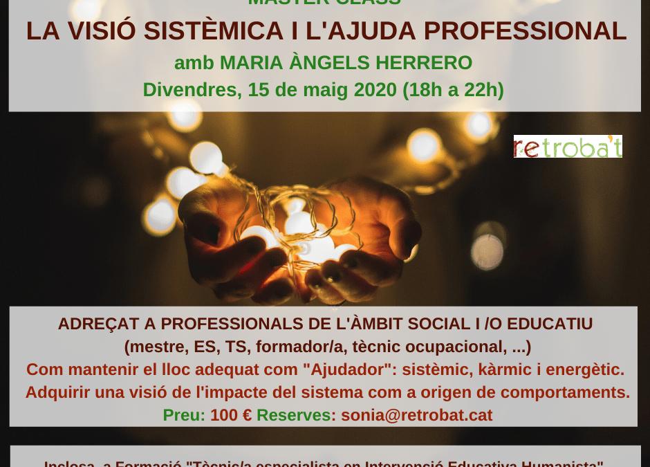 """Master Class """"La visió sistèmica i l'ajuda professional"""""""